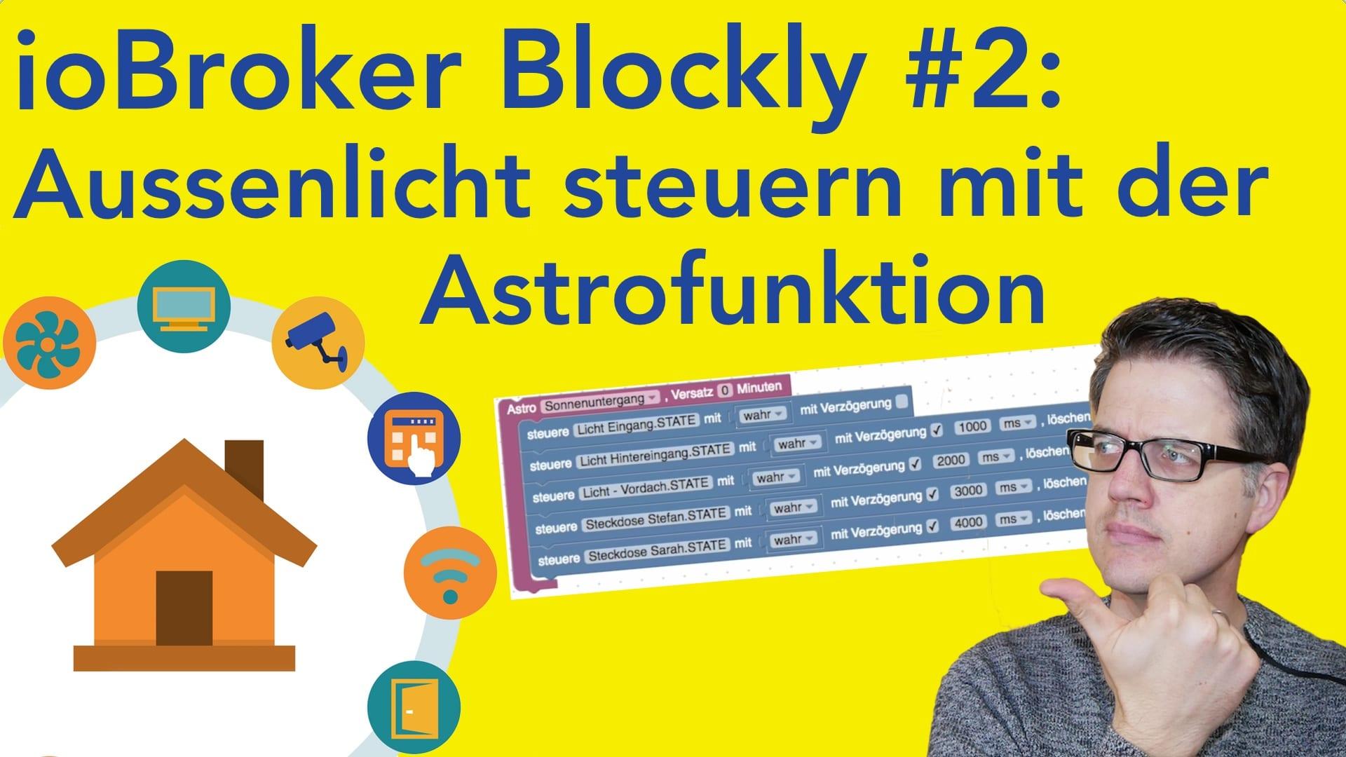 ioBroker – Blockly Skript erstellen #2: Aussenlicht steuern
