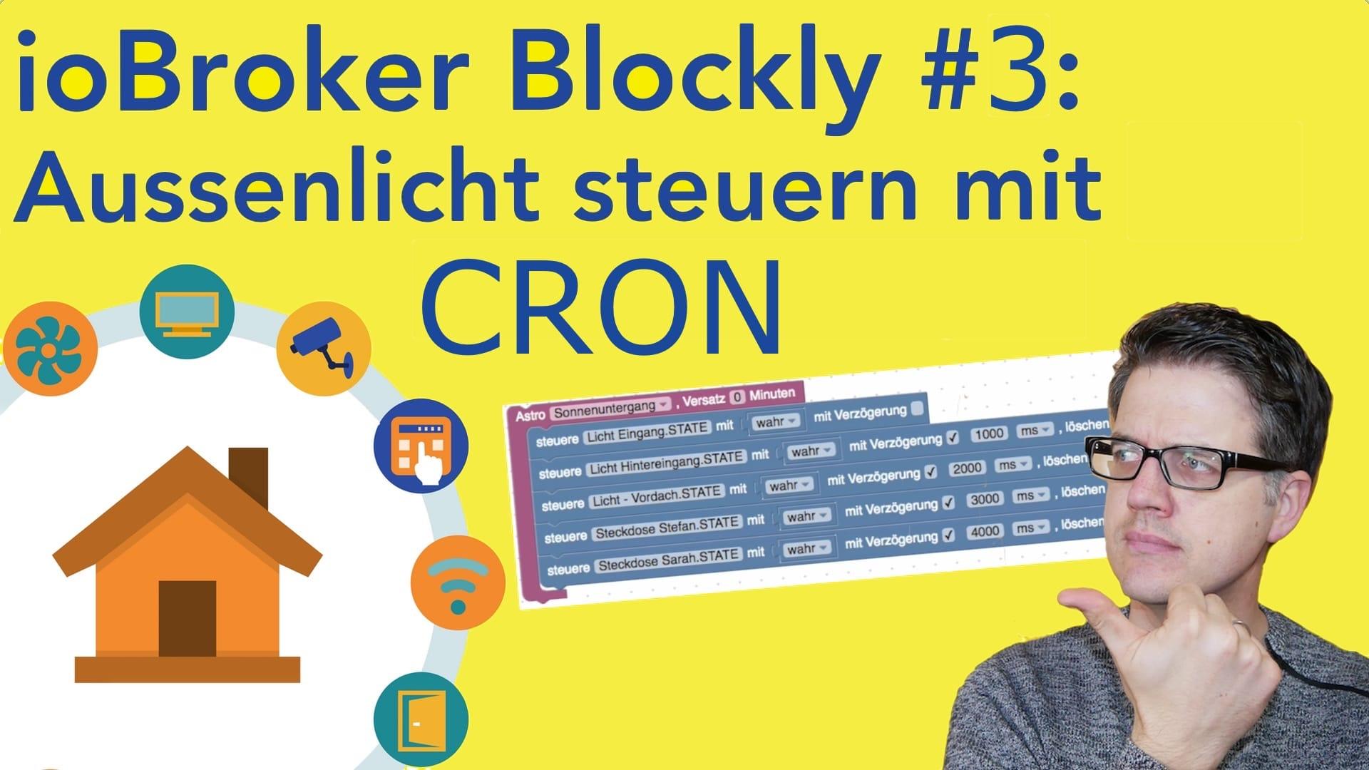 ioBroker Blockly #3: Aussenlicht einschalten mit Timerfunktion