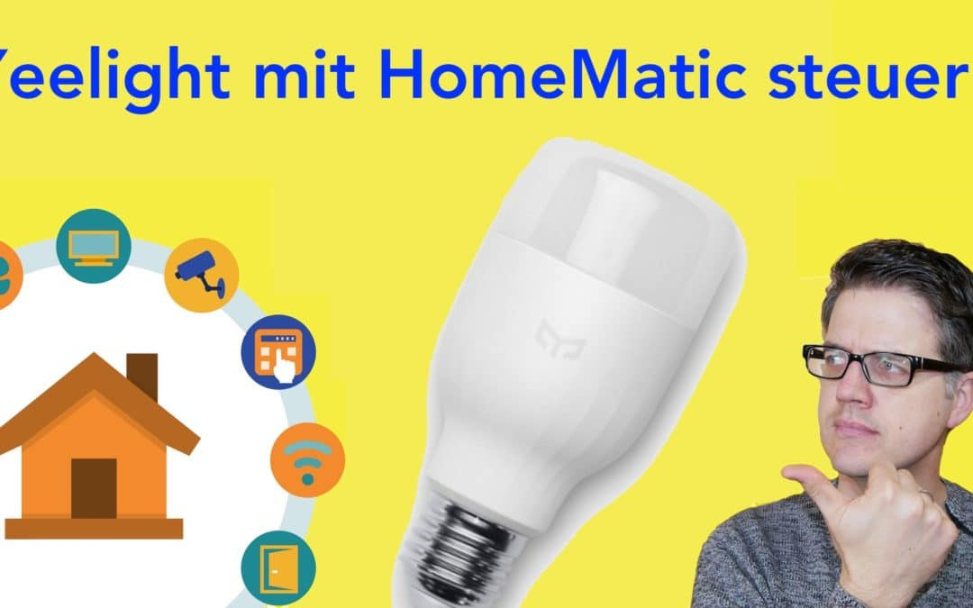 Xiaomi Yeelight mit HomeMatic bedienen